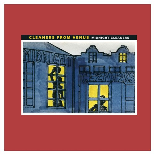 Photo: The Cleaners From Venus 'Midnight Cleaners'