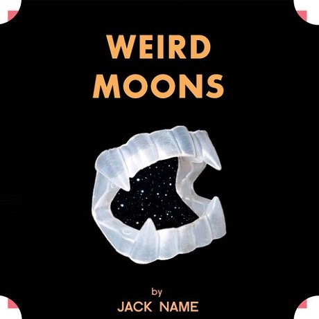Photo: Jack Name 'Weird Moons' album